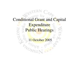 Conditional Grant and Capital Expenditure Public Hearings