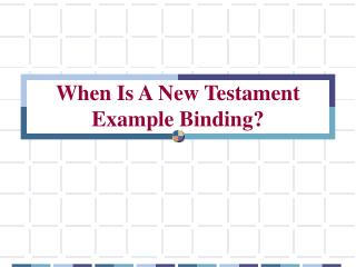 When Is A New Testament Example Binding?