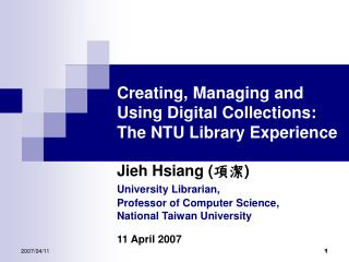 Creating, Managing and Using Digital Collections:  The NTU Library Experience