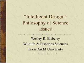 """Intelligent Design"": Philosophy of Science Issues"