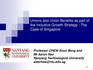 Unions and Union Benefits as part of the Inclusive Growth Strategy : The Case of Singapore