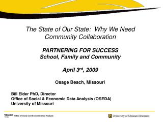 The State of Our State:  Why We Need Community Collaboration PARTNERING FOR SUCCESS School, Family and Community April 3