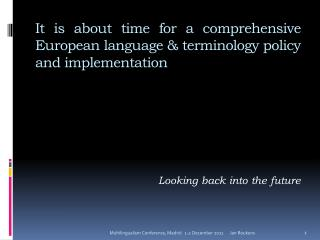 It is about time for a comprehensive  European language & terminology  policy and  implementation