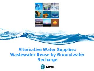 Alternative Water Supplies: Wastewater Reuse by Groundwater Recharge