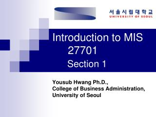 Introduction to MIS 	27701 Section 1