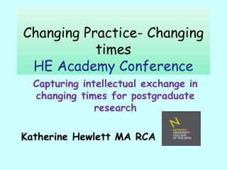 Changing Practice- Changing times HE Academy Conference