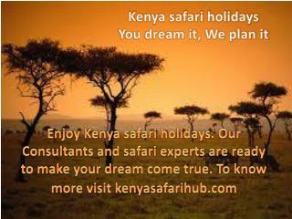 Kenya safari holidays - You dream it, we plan it