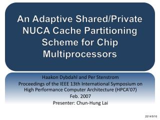 An Adaptive Shared/Private NUCA Cache Partitioning Scheme for Chip Multiprocessors