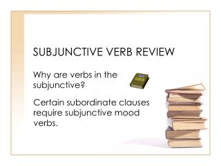 SUBJUNCTIVE VERB REVIEW