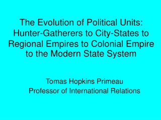 Tomas Hopkins Primeau Professor of International Relations