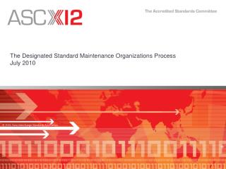The Designated Standard Maintenance Organizations Process July 2010