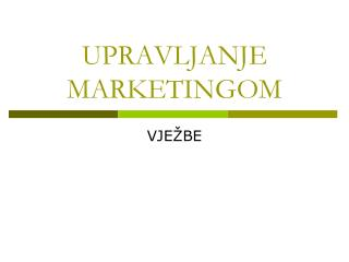 UPRAVLJANJE MARKETINGOM