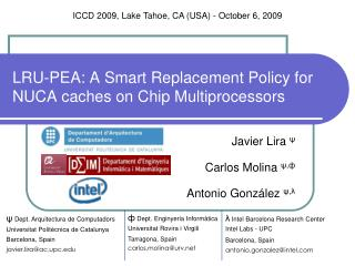 LRU-PEA: A Smart Replacement Policy for NUCA caches on Chip Multiprocessors