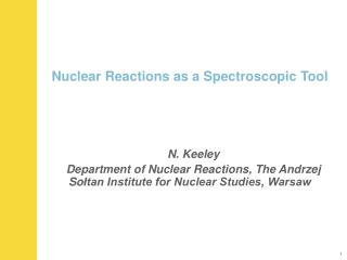 Nuclear R eactions as a Spectroscopic Tool
