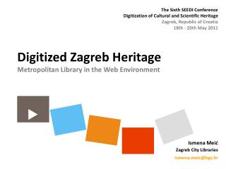Digitized Zagreb Heritage Metropolitan Library in the Web Environment