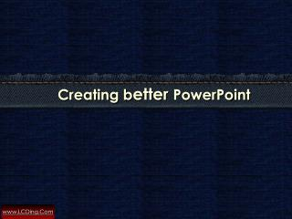 Better PowerPoints