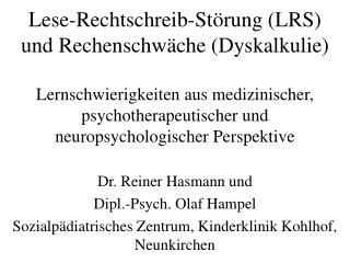 Dr. Reiner Hasmann und  Dipl.-Psych. Olaf Hampel Sozialpädiatrisches Zentrum, Kinderklinik Kohlhof, Neunkirchen