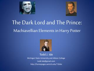 The Dark Lord and The Prince:  Machiavellian Elements in Harry Potter