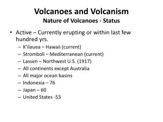 Volcanoes and Volcanism Nature of Volcanoes - Status