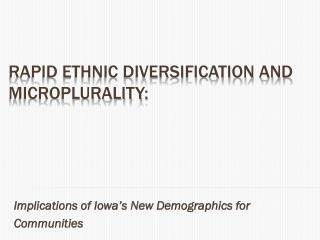 Rapid Ethnic Diversification and Microplurality :
