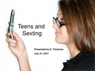 Teens and  Sexting