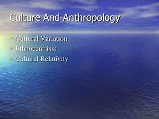 Culture And Anthropology