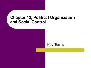 Chapter 12, Political Organization and Social Control