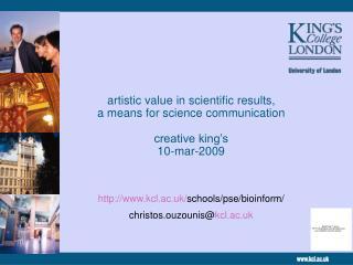 kcl.ac.uk/ schools/pse/bioinform/ christos.ouzounis@ kcl.ac.uk