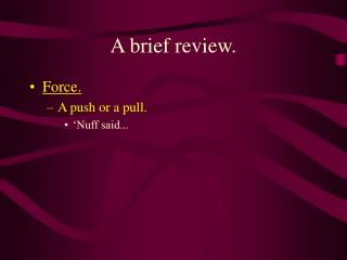 A brief review.