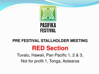 PRE FESTIVAL STALLHOLDER MEETING RED Section  Tuvalu, Hawaii, Pan Pacific 1, 2 & 3,
