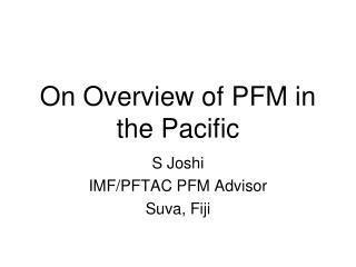 On Overview of PFM in the Pacific