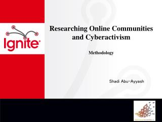 Researching Online  Communities  and  Cyberactivism Methodology