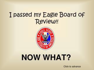 I passed my Eagle Board of Review!!
