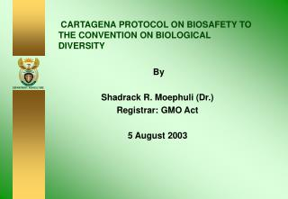 CARTAGENA PROTOCOL ON BIOSAFETY TO THE CONVENTION ON BIOLOGICAL DIVERSITY