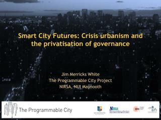 Smart City Futures: Crisis urbanism and the privatisation of governance