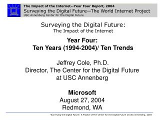 Surveying the Digital Future: The Impact of the Internet