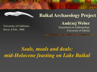 Seals, meals and deals:  mid-Holocene feasting on Lake Baikal