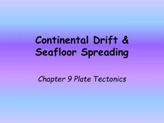 Continental Drift & Seafloor Spreading
