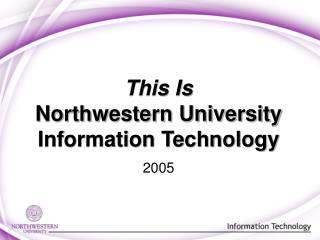 This Is  Northwestern University Information Technology