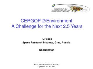CERGOP-2/Environment A Challenge for the Next 2.5 Years