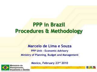 PPP in Brazil Procedures & Methodology