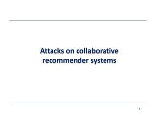 Attacks on collaborative recommender systems