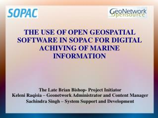 THE USE OF OPEN GEOSPATIAL  SOFTWARE IN SOPAC FOR DIGITAL ACHIVING OF MARINE  INFORMATION