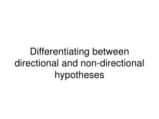 Differentiating between directional and non-directional hypotheses