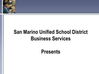 San Marino Unified School District Business Services  Presents