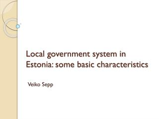 Local government system in Estonia: some basic characteristics