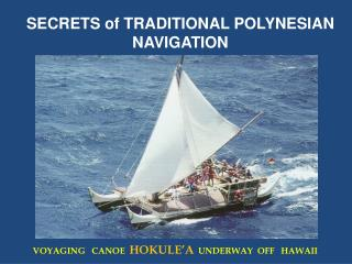 SECRETS of TRADITIONAL POLYNESIAN NAVIGATION