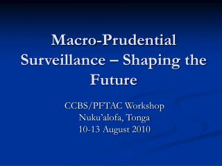 Macro-Prudential Surveillance – Shaping the Future