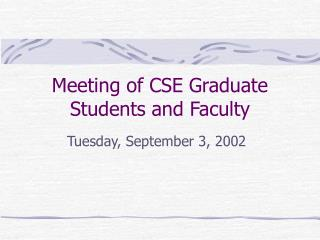 Meeting of CSE Graduate Students and Faculty