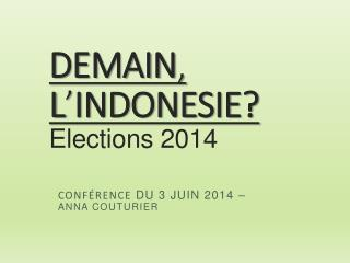 DEMAIN ,  L ' INDONESIE? Elections 2014